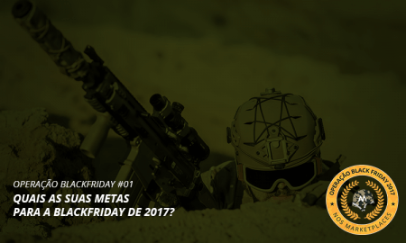 Estratégias e metas Black Friday 2017