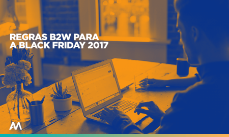 7 Regras da B2W para a Black Friday