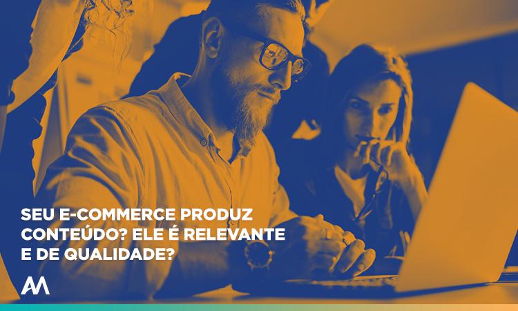 A importância de produzir conteúdo para e-commerce